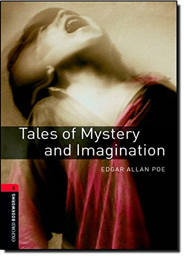 Oxford Bookworms Library: Tales of Mystery and Imagination: Level 3: 1000-Word Vocabulary by Oxford University Press