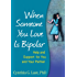 When Someone You Love Is Bipolar: Help and Support for You and Your Partner