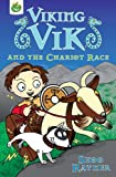Viking Vik and the Chariot Race, Shoo Rayner, 1846167302