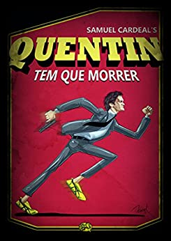 Quentin Tem Que Morrer por [Cardeal, Samuel]