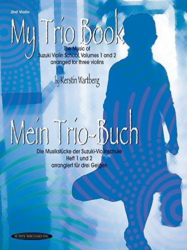 My Trio Book/Mein Trio-Buch: 2nd Violin: The Music of Suzuki Violin School, Volumes 1 and 2 Arranged for Three Violins/Die Musikstucke Der Suzuki-Viol: 1-2 by Kerstin Wartberg (1-Jun-2002) Paperback