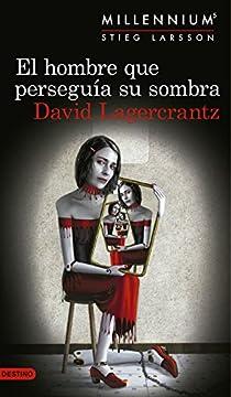 El hombre que perseguía su sombra par Lagercrantz