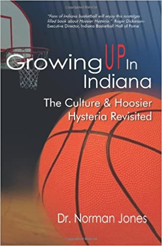 Growing UP In Indiana: The Culture & Hoosier Hysteria Revisited