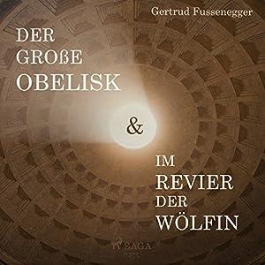 Der große Obelisk & Im Revier der Wölfin Hörbuch