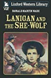 Lanigan and the She-Wolf, Ronald Martin Wade, 1444805150