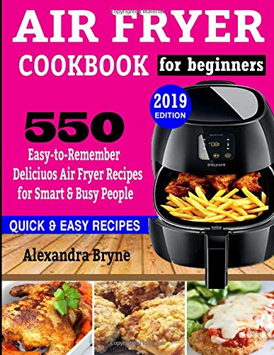 Pdf Law AIR FRYER COOKBOOK FOR BEGINNERS: 550 Easy-to-Remember Delicious Air Fryer Recipes for Smart and Busy People