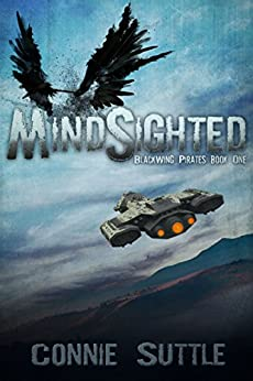 MindSighted: BlackWing Pirates, Book 1 by [Suttle, Connie]
