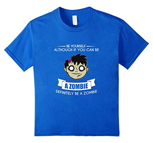 unisex-child Funny Be Yourself Zombie T-shirt Geek Horror Gamer Meme Gift 8 Royal Blue (Zombie Clothing)