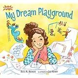 My Dream Playground (Kaboom! Book)