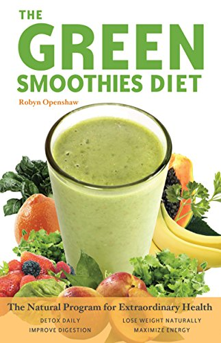 Diet Green (Green Smoothies Diet: The Natural Program for Extraordinary Health)
