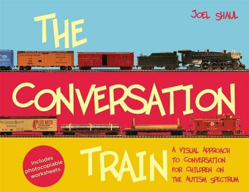 The Conversation Train: A Visual Approach to Conversation for Children on the Autism Spectrum by Jessica Kingsley Publishers