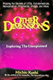 Other Dimensions: Exploring the Unexplained