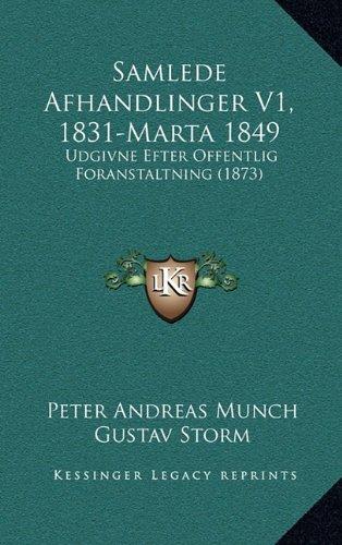 Download Samlede Afhandlinger V1, 1831-Marta 1849: Udgivne Efter Offentlig Foranstaltning (1873) (Multilingual Edition) pdf