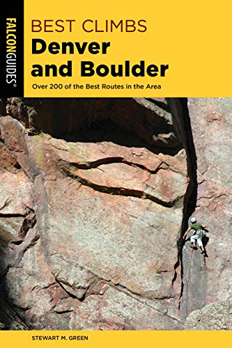 Pdf Travel Best Climbs Denver and Boulder: Over 200 Of The Best Routes In The Area (Best Climbs Series)