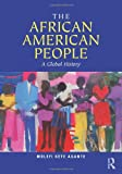 The African American People: A Global History, Molefi Kete Asante, 0415872553