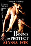 Bound to Protect (Sizzling Nights Book 1)