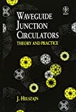 Waveguide Junction Circulators: Theory and Practice