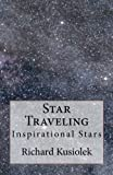Star Traveling, Richard Kusiolek, 0615650481