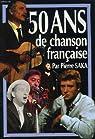 50 ans de chanson française par Saka