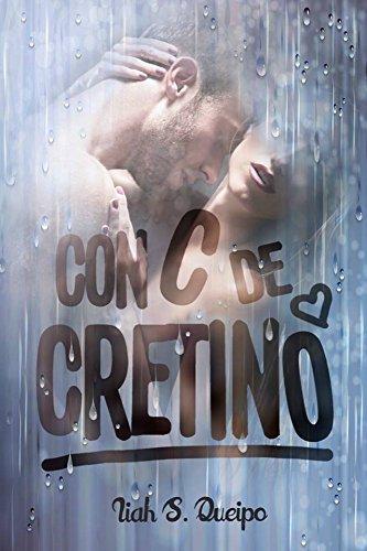 Con C de Cretino. (Spanish Edition)