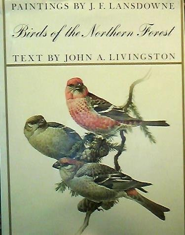 Birds of the Northern Forest, John A. Livingston
