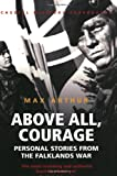 Above All, Courage, Max Arthur, 0304362573