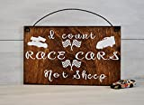 Racing Nursery,Nursery Decor, I Count Race Cars Not Sheep, Wood Sign, Child's Room Decor, Mothers Day Gift, Baby Shower Gift, Racing Decor