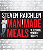 Man Made Meals: The Essential Cookbook For Guys (Turtleback School & Library Binding Edition)