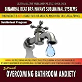 Overcoming Bathroom Anxiety