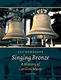 Singing Bronze: A History of Carillon Music