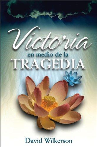 Victoria en medio de la tragedia (Spanish Edition) PDF