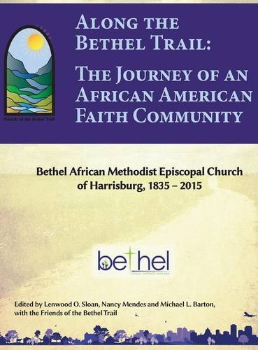 Search : Along the Bethel Trail: The Journey of an African American Faith Community