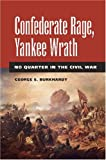 Confederate Rage, Yankee Wrath, George S. Burkhardt, 0809327430