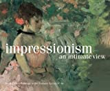 img - for Impressionism, An Intimate View: Small French Paintings in the National Gallery of Art, Washington by Coman, Florence E. (2004) Hardcover book / textbook / text book