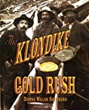 The Klondike Gold Rush, Donna Walsh Shepherd, 0531159094