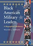Black American Military Leaders, Walter L. Hawkins, 0786444622