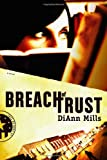 Breach of Trust, DiAnn Mills, 1414320477