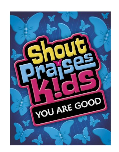 Shout Praises Kids - You Are Good