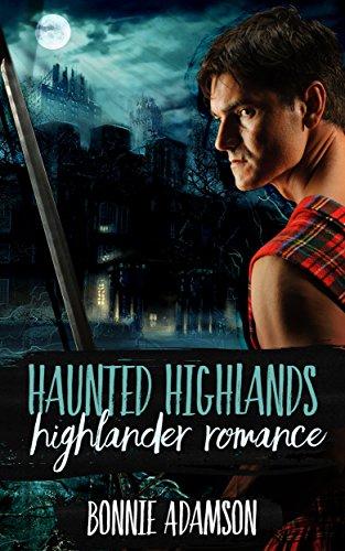 Download Highlander Romance: Haunted Highlands (Loch, Scottish, Historical, Romance) (Fantasy, Highlander, Bad Boy, Prince, Nobility) Pdf