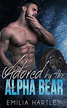 Adored by the Alpha Bear by [Hartley, Emilia]
