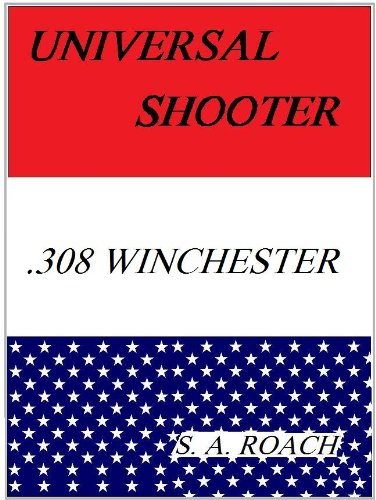 Universal Shooter: .308 Winchester