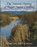 img - for The Natural History of Puget Sound Country (Weyerhaeuser Environmental Book) by Arthur R. Kruckeberg (1991-10-03) book / textbook / text book