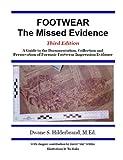 Footwear, the Missed Evidence, Dwane S. Hilderbrand, 1933373067