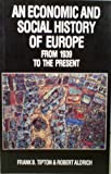 An Economic and Social History of Europe from 1939 to the Present, Tipton, Frank B., 0801835682