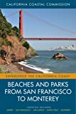 Beaches and Parks from San Francisco to Monterey: Counties Included: Marin, San Francisco, San Mateo, Santa Cruz, Monterey (Experience the California Coast)