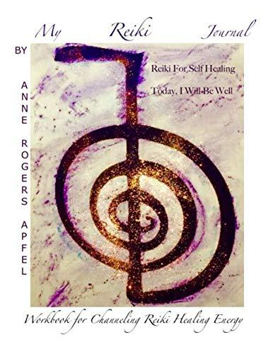 My Reiki Journal: Workbook for Channeling Reiki Healing Energy