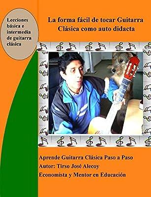 La Forma Fácil de Tocar Guitarra Clásica como auto Didacta ...