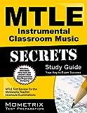 Mtle Instrumental Classroom Music Secrets Study Guide : MTLE Test Review for the Minnesota Teacher Licensure Examinations, MTLE Exam Secrets Test Prep Team, 1630945528