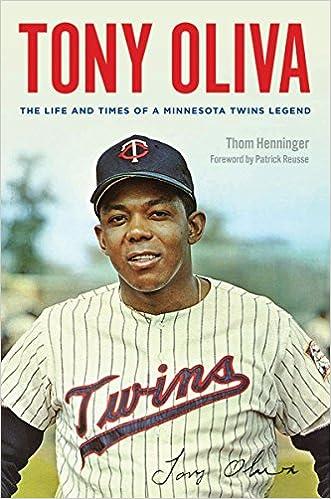 bcf2186cd6c Tony Oliva: The Life and Times of a Minnesota Twins Legend: Thom Henninger,  Patrick Reusse: 9780816694891: Amazon.com: Books