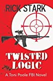Twisted Logic (Toni Poole Book 2)